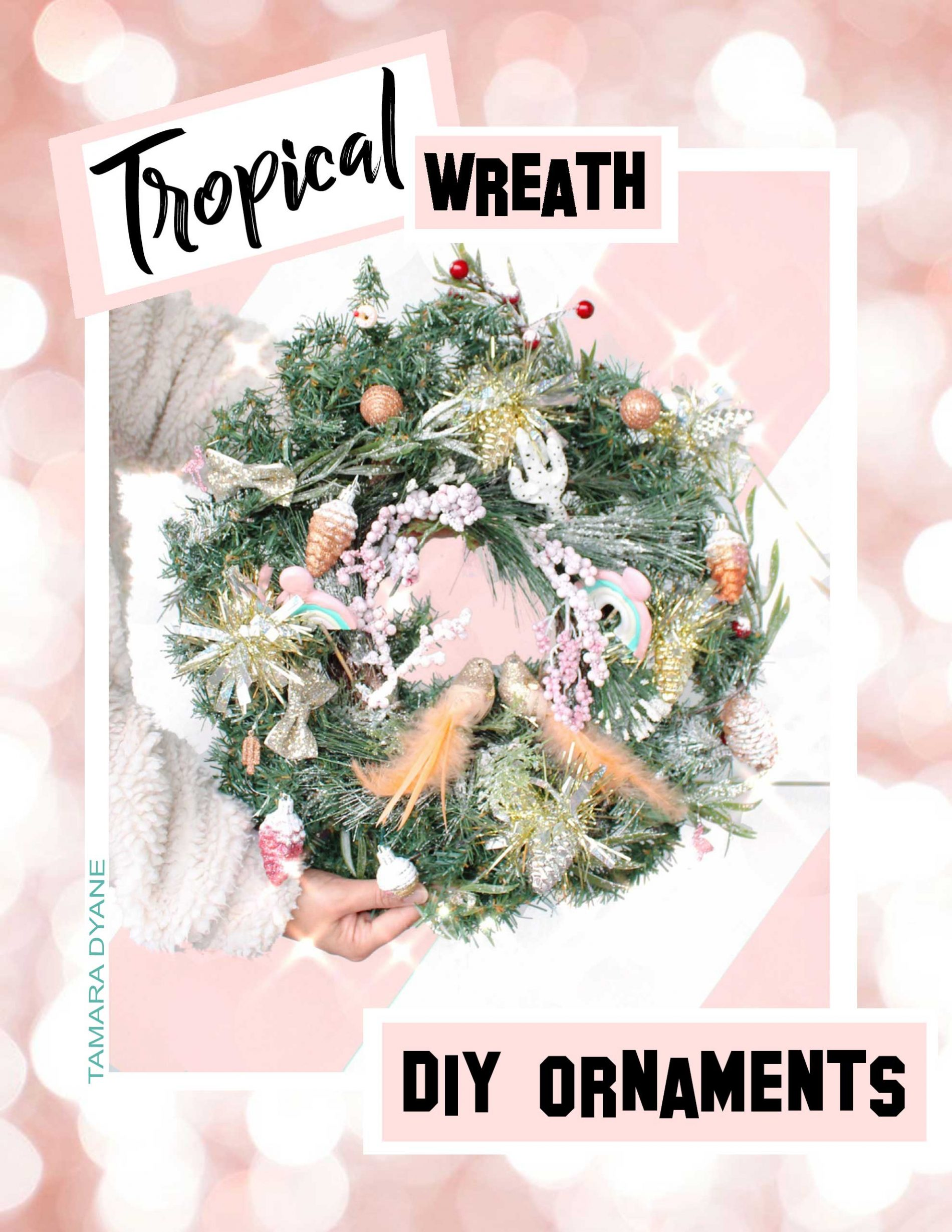 TROPICAL HOLIDAY WREATH // DIY Pinterest inspired ornaments